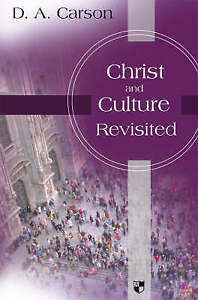 Christ and Culture Revisited by D. A. Carson (Paperback, 2008)