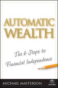 Automatic Wealth: The Six Steps to Financial Independence (Agora Series), Good C