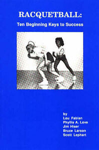 Racquetball: Ten Beginning Keys to Success by Lou Fabian, etc. (Paperback, 1988)