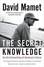 NEW - The Secret Knowledge: On the Dismantling of American Culture