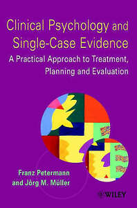 Clinical Psychology and Single–Case Evidence, Franz Petermann