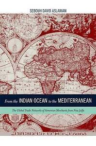 From the Indian Ocean to the Mediterranean – The Global Trade Networks of