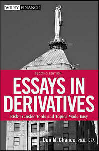 Essays in Derivatives: Risk-Transfer Tools and Topics Made Easy by Don M. Chance