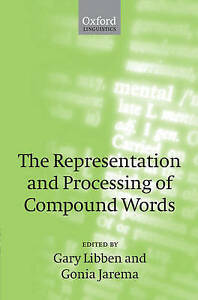 The Representation and Processing of Compound Nouns (Oxford Linguistics) by