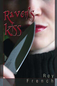 Raven's Kiss by French, Roy