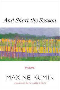 And-Short-the-Season-Poems-by-Maxine-Kumin-Hardback-2014