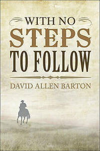 NEW With No Steps to Follow by David Allen Barton