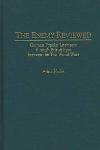 The Enemy Reviewed: German Popular Literature through British Eyes between the T