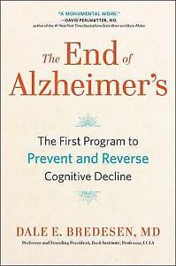 THE END OF ALZHEIMER'S : by Dale Bredesen. New Hardcover. .FREE SHIPPING.
