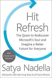 Hit-Refresh-The-Quest-to-Rediscover-Microsoft-039-s-Soul-and-Imagine-a-Better-Futur