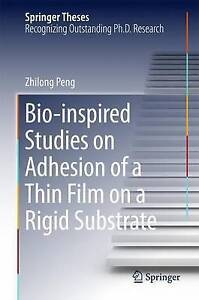 Bio-Inspired Studies on Adhesion of a Thin Film on a Rigid Substrate by...