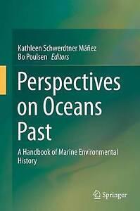 Perspectives on Oceans Past 2016, Kathleen Schwerdtner Manez