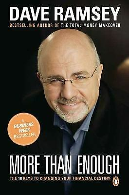 More Than Enough : The 10 Keys to Changing Your Financial Destiny by Dave Ramsey