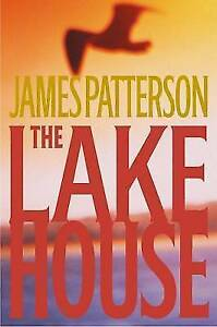 The lake house: a novel by James Patterson
