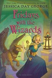 Fridays with the Wizards By George, Jessica Day -Hcover