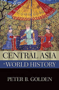 Central Asia in World History, Golden, Peter B.