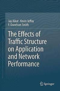 The Effects of Traffic Structure on Application and Network Performance by Aika