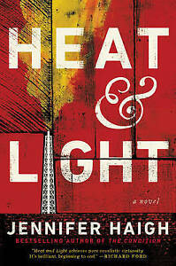 Heat and Light: A Novel - New Book Haigh, Jennifer