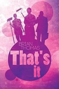 That's it, Dr. Brian Thomas