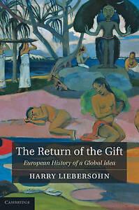 The Return of the Gift: European History of a Global Idea, Liebersohn, Harry, Ve