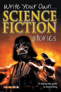 Write Your Own Science Fiction Stories - New Book