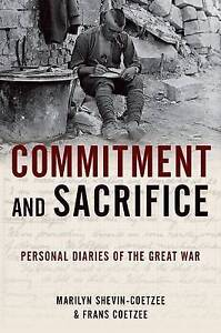 Commitment and Sacrifice: Personal Diaries from the Great War by Frans...