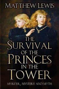 The Survival of the Princes in the Tower Murder Mystery and Myth by Matthew - Norwich, United Kingdom - Returns accepted Most purchases from business sellers are protected by the Consumer Contract Regulations 2013 which give you the right to cancel the purchase within 14 days after the day you receive the item. Find out more about  - Norwich, United Kingdom