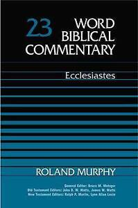 Word Biblical Commentary: Ecclesiastes by Roland E. Murphy (Hardback, 1992)