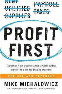 PROFIT FIRST: Transform Any Business from a Cash-Eating Monster to a...