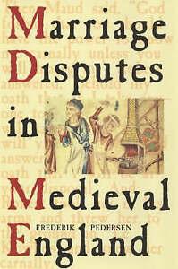 NEW Marriage Disputes in Medieval England by Frederik Pedersen