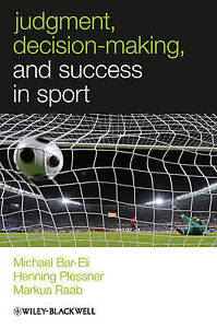 Judgment, Decision–making and Success in Sport, Michael Bar–Eli