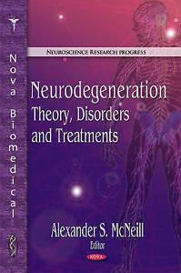 Neurodegeneration, Alexander S. McNeill