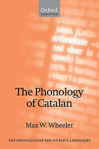 NEW The Phonology of Catalan (The Phonology of the World's Languages)