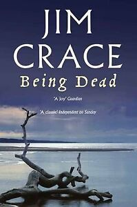 Being Dead By Jim Crace. 9780330516792 NEW F030