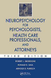 Neuropsychology for Psychologists, Health Care Professionals, and Attorneys, Thi