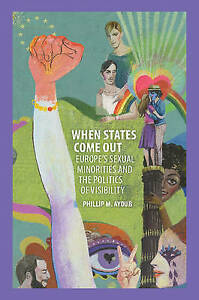 When States Come Out: Europe's Sexual Minorities and the Politics of Visibility