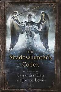 The Shadowhunter's Codex By Cassandrs Clare and Joshua Lewis