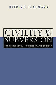 NEW Civility and Subversion: The Intellectual in Democratic Society