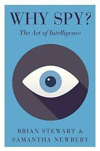 NEW Why Spy?: On the Art of Intelligence (Intelligence and Security)