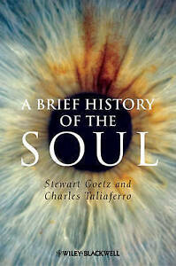 NEW A Brief History of the Soul by Stewart Goetz