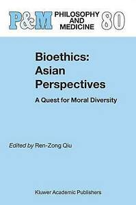 Bioethics: Asian Perspectives: A Quest for Moral Diversity (Philosophy and Medic