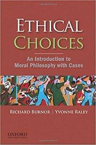 Ethical Choices An Introduction to Moral Philosophy with Cases