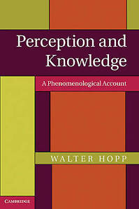 Perception and Knowledge: A Phenomenological Account, Hopp, Walter, Very Good co