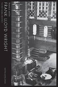 Lloyd Jones GwynTravels With Frank Lloyd Wright The First Global Ar BOOKH NEW - <span itemprop='availableAtOrFrom'>NW10 7TR, United Kingdom</span> - Lloyd Jones GwynTravels With Frank Lloyd Wright The First Global Ar BOOKH NEW - NW10 7TR, United Kingdom