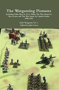 The Wargaming Pioneers: Including Little Wars by H.G. Wells, The War Game for Bo