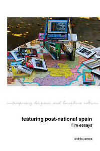 Featuring Post-National Spain. Film Essays by Andres Zamora (Hardback, 2016)
