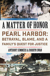 A Matter Honor Pearl Harbor Betrayal Blame Family's  by Summers Anthony -Hcover