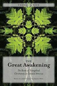 The Great Awakening – The Roots of Evangelical Christianity in Colonial Am