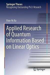 Applied Research of Quantum Information Based on Linear Optics: 2016 by...