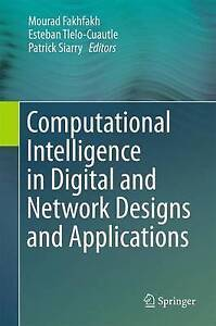 Computational Intelligence in Digital and Network Designs and Applications:...